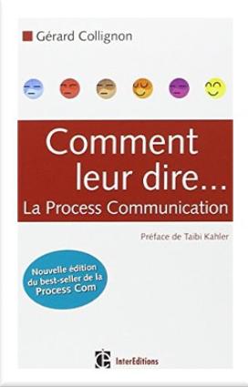 Comment leur dire… la Process Communication