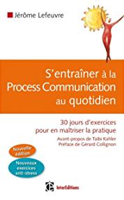 S'entraîner à la Process Communication au quotidien