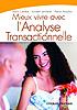 Mieux vivre avec l'analyse transactionnelle