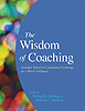The wisdom of coaching. Essential papers in consulting psychology for a world of change